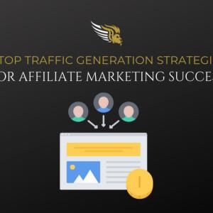 affiliate marketing traffic generation strategies