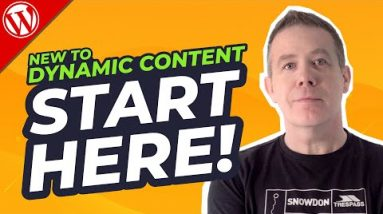 Dynamic Content in WordPress | Beginners Guide 2021