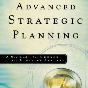 a review of advanced strategic planning a model for church and ministry leaders by aubrey malphurs