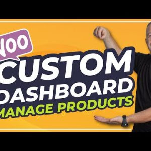 Create a Custom WooCommerce Dashboard with Elementor - Product Management
