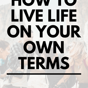 tips for living life on your own terms after retirement