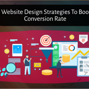 3 effective web design strategies to boost conversion rates