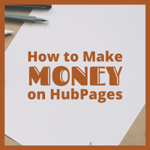 how to make money on hubpages 5 tips to earn more from your hubs